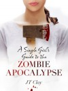 A Single Girl's Guide to the Zombie Apocalypse - JT Clay