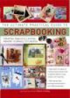 The Ultimate Practical Guide to Scrapbooking -