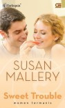 Sweet Trouble ( Momen Termanis ) - Susan Mallery