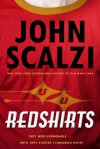 Redshirts: A Novel with Three Codas - John Scalzi