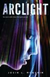 Arclight  - Josin L. McQuein