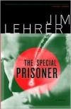 The Special Prisoner - Jim Lehrer