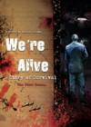 WE'RE ALIVE: SEASON 1 - K.C. Wayland, Jim Gleason, Shane Salk, Nate Geez