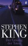 Der Gesang der Toten: unheimliche Geschichten - Stephen King