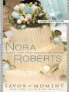 Savor the Moment  - Nora Roberts