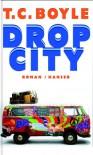 Drop City - T.C. Boyle, Werner Richter