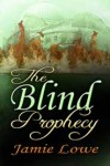 The Blind Prophecy - Jamie Lowe