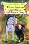 The Further Adventures of Gobbolino and the Little Wooden Horse (Young Puffin Books) - Ursula Moray Williams
