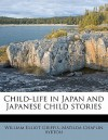 Child-Life in Japan and Japanese Child Stories - Matilda Chaplin Ayrton, William Elliot Griffis