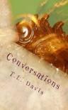 Conversations - T.L.  Davis