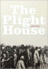 The Plight House - Jason Hrivnak