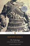The Underdogs (Penguin Classics) - Mariano Azuela, Sergio Waisman, Carlos Fuentes
