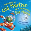 There Was an Old Martian Who Swallowed the Moon - Jennifer Ward