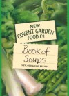 New Covent Garden Book of Soups: New, Old and Odd Recipes - New Covent Garden Soup Company, Fiona Geddes