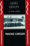 Judas Deputy - Mackie Carson