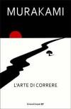 L'arte di correre - Haruki Murakami, Antonietta Pastore