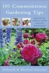 101 Commonsense Gardening Tips: Practical Advice from Master Gardeners - Deborah Sweeton