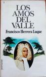 Los amos del valle - Francisco Herrera Luque