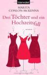 Drei Töchter Und Ein Hochzeitsfall Roman - Marita Conlon-McKenna, Gabriele Werbeck