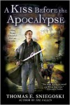 A Kiss Before the Apocalypse (Remy Chandler Series #1) - Thomas E. Sniegoski
