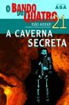A Caverna Secreta - João Aguiar