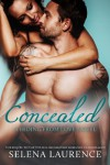Concealed - A Hiding From Love Novel #2 - Selena Laurence