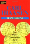 Team Rodent : How Disney Devours the World - Carl Hiaasen