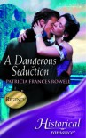 A Dangerous Seduction - Patricia Frances Rowell