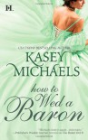 How to Wed a Baron - Kasey Michaels