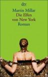 Die Elfen von New York - Martin Millar