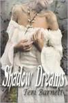 Shadow Dreams - Teri Barnett