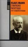 Symphonie Pathetique. Ein Tschaikowsky- Roman. - Klaus Mann
