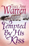 Tempted by His Kiss (Center Point Platinum Romance (Large Print)) - Tracy Anne Warren