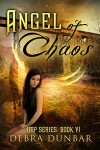 Angel of Chaos (Imp Book 6) - Debra Dunbar
