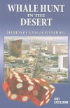 Whale Hunt in the Desert: Secrets of a Vegas Superhost - Deke Castleman