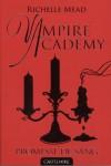 Vampire Academy, Tome 4 : Promesse de sang - Richelle Mead