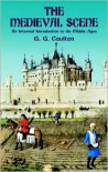 The Medieval Scene: An Informal Introduction to the Middle Ages - George G. Coulton