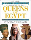 Chronicle of the Queens of Egypt: From Early Dynastic Times to the Death of Cleopatra - Joyce A. Tyldesley