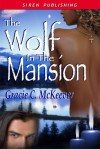 The Wolf in the Mansion (An Adult Fable) - Gracie C. McKeever