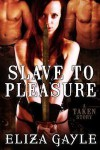 Slave To Pleasure - Eliza Gayle