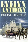Imperial Highness - Evelyn Anthony