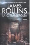 La città sepolta  - James Rollins, Marco Zonetti