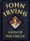 A Son of the Circus - John Irving