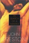 In Search of a Master - John Preston
