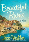 Beautiful Ruins: A Novel - Jess Walter