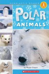 Polar Animals (Scholastic Reader Level 1) - Nick Page, Wade Cooper