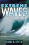 Extreme Waves - Craig B. Smith