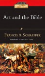 Art and the Bible (IVP Classics) - Francis A. Schaeffer