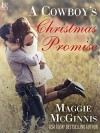 A Cowboy's Christmas Promise - Maggie McGinnis