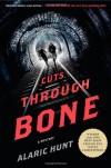 Cuts Through Bone: A Mystery - Alaric Hunt